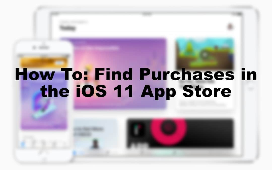 How To: Find Purchases in iOS 11 App Store