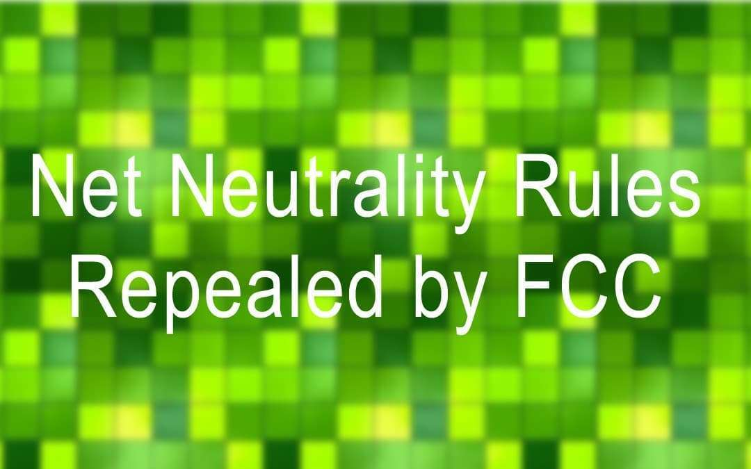 Net Neutrality Rules Repealed by FCC NEWS