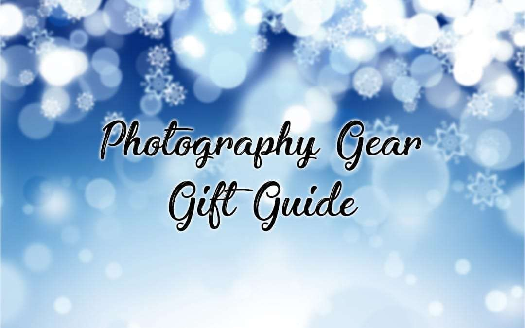 Photography Gear Gift Guide 2017